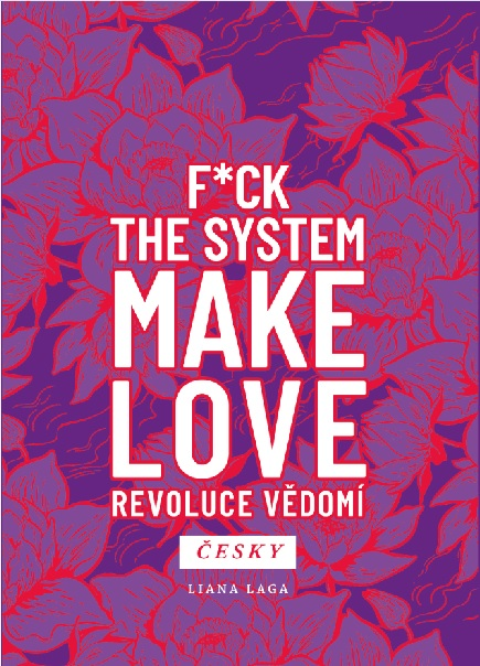 Revoluce vědomí - F*ck the System. Make Love.
