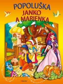 Preži svoje obľúbené rozprávky - Popoluška / Janko a Marienka