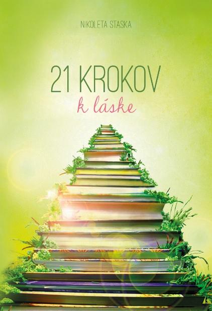 21 krokov k láske - (Tajomstvo zdravého a dlhotrvajúceho vzťahu)