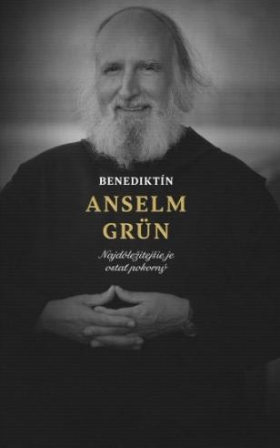 Benediktín Anselm Grün - Najdôležitejšie je ostať pokorný