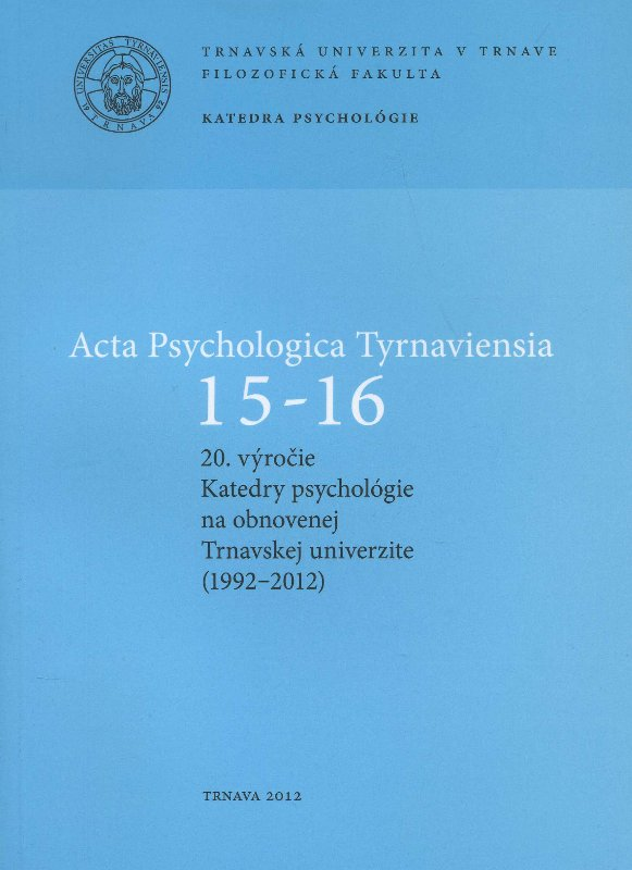 Acta Psychologica Tyrnaviensia 15-16.