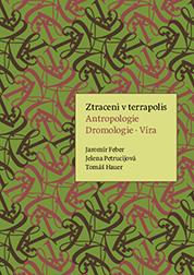Ztraceni v terrapolis. Antropologie - Dromologie - Víra
