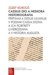 Cassius Dio a neskorá historiografia - Pertinax a Didius Iulianus v podaní Cassia Diona a ich portréty u Héródiana a v Historia Augusta