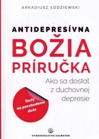 Božia príručka - Antidepresívna - Ako sa dostať z duchovnej depresie