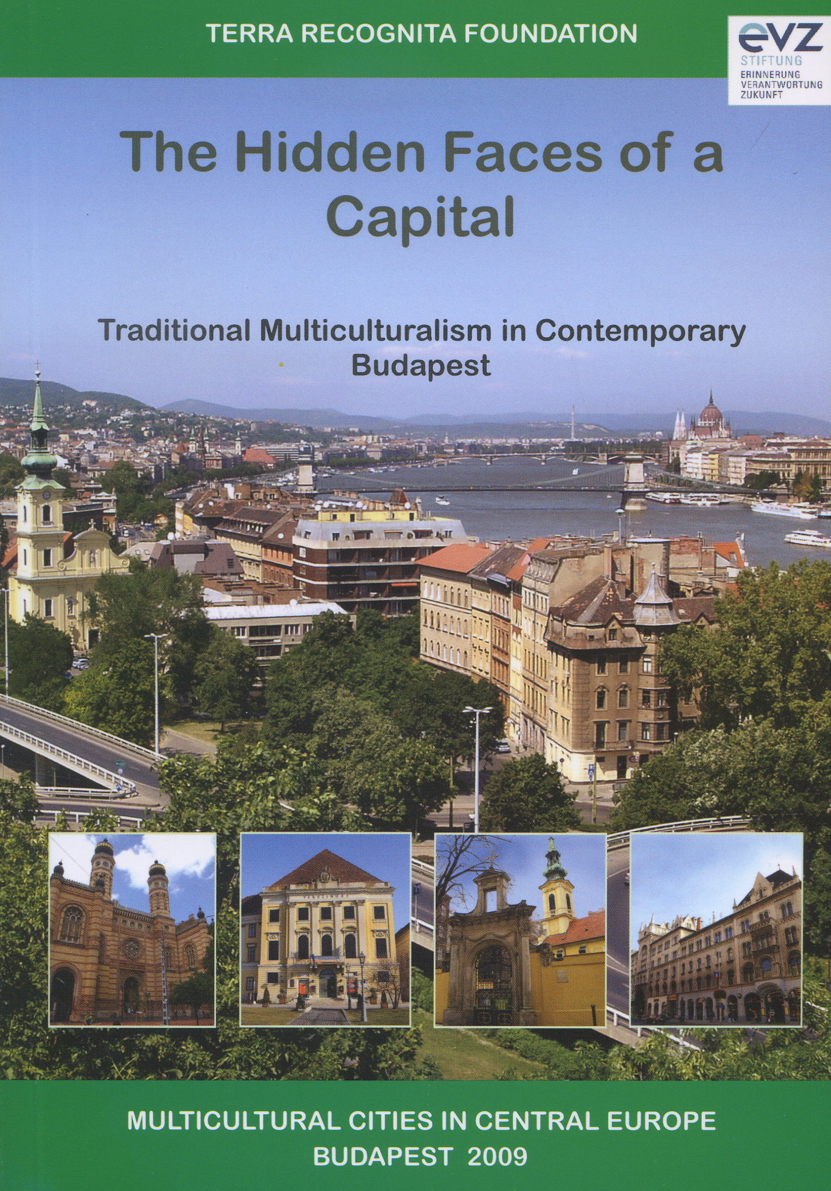 The Hidden Faces of a Capital - Traditional Multiculturalism in Contemporary Budapest